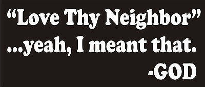 Love Thy Neighbor God T-shirt religion christian funny teen jesus cotton tee