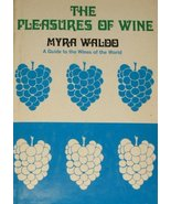 The pleasures of wine,: A guide to the wines of the world by Waldo, Myra - $10.29
