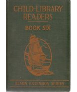 Child Library Readers Book Six [Hardcover] by William H. Elson; Mary H. ... - $24.50