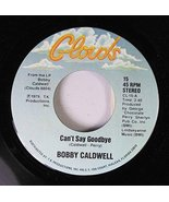 Bobby Caldwell 45 RPM Can't Say Goodbye / Down For The Third Time [Vinyl] - $2.94