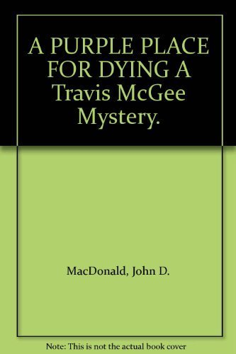 A PURPLE PLACE FOR DYING A Travis McGee Mystery. [Paperback] by MacDonald, Jo...