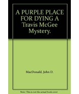 A PURPLE PLACE FOR DYING A Travis McGee Mystery. [Paperback] by MacDonal... - $9.80