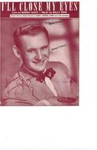 "SHEET MUSIC   1946   "" I'LL CLOSE MY EYES  RECOEDED BY SAMMY KAYE."" - $4.95"