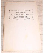 RUNNING A THOUSAND MILES FOR FREEDOM - RARE SIGNED - $100.00