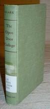 OPEN DOOR COLLEGE, A CASE STUDY - Burton R. Clark, 1960 - $39.95