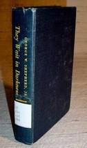 THEY WAIT IN DARKNESS - AFRICA George W. Shepherd Jr. - $13.75