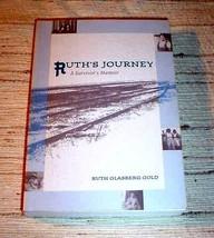 RUTH'S JOURNEY SURVIVOR'S MEMOIR - SIGNED Ruth Glasberg Gold - $17.50