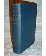 MAINE IN NORTHEASTERN BOUNDARY CONTROVERSY - Henry S. Burrage (1919) - $69.75