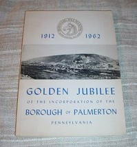 PALMERTON BOROUGH PENNSYLVANIA Golden Jubilee 1912-1962 - $29.75