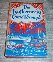 LEATHERNECKS COME THROUGH - AUTOGRAPHED HC/DJ W. Wyeth Willard - $29.75