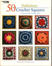 50 Fabulous Crochet Squares by Leinhauser & Weiss (2009, Crochet Paperback) - $7.50