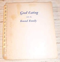 GOOD EATING WITH THE INWOOD FAMILY COOKBOOK - $19.95
