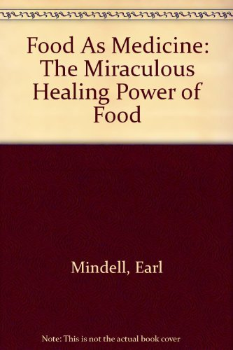 Primary image for Food As Medicine: The Miraculous Healing Power of Food [Paperback] [Jan 01, 1...