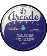 RUSTY WELLINGTON 78 RPM - ARCADE 137 Blue Ranger / I Ain't A Tater - $45.00