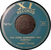 TOMMY TUCKER 45 RPM - You Learn Something New Everyday - $15.75