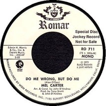 MEL CARTER 45 RPM ROMAR 711 - Do Me Wrong But Do Me (1973) - $10.75