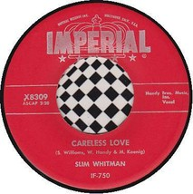 SLIM WHITMAN 45 RPM IMPERIAL X8309 - Careless Love / I Must Have Been Blind - $10.75