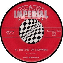 SLIM WHITMAN 45 RPM IMPERIAL X8319 - At the End of Nowhere / Wherever Yo... - $10.75