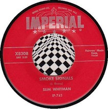 SLIM WHITMAN 45 RPM IMPERIAL X8308 - Smoke Signals / Curtain of Tears - $10.75