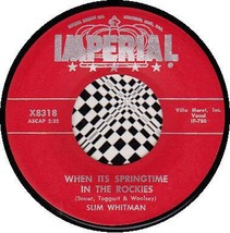 SLIM WHITMAN 45 RPM IMPERIAL X8318 - When It's Springtime in the Rockies - $10.75