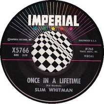 SLIM WHITMAN 45 RPM IMPERIAL X5766 - Once in a Lifetime / When I Call on... - $12.75