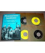 WEST VIRGINIA MUSIC MOUNTAINEER JAMBOREE + 45 RPMS - $75.00
