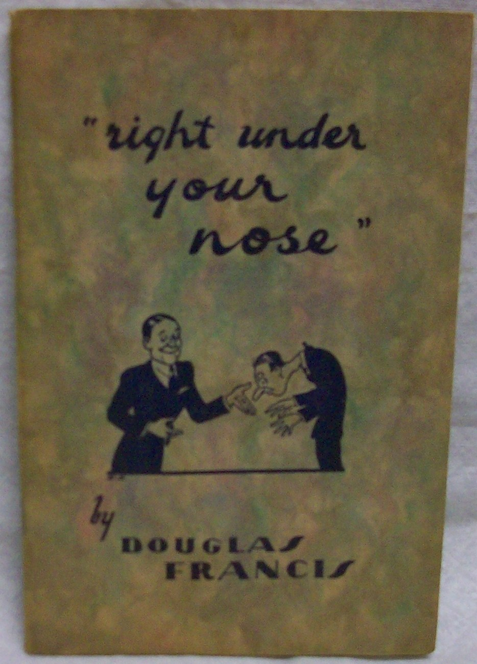 Primary image for Right Under Your Nose by Francis Douglas
