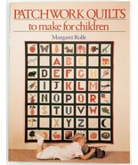 Patchwork Quilts to Make for Children Patterns Quilting Projects Book - $7.50