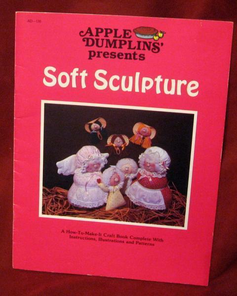 Apple Dumplins' Soft Sculpture Craft Book Patterns Instructions How To Stuffed