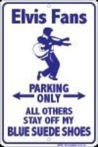 Elvis Fans Parking Sign (Blue Suede Shoes) - $13.14