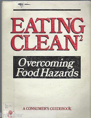 Eating Clean Overcoming Food Hazards;1987PB; A Consumer Guidebook;Organic;Alerts