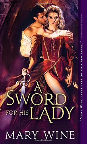 A Sword for His Lady (Courtly Love) [Mass Market Paperback] [Jul 07, 2015] Wine,