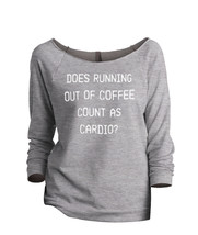 Thread Tank Does Running Out Of Coffee Count As Cardio Women's Slouchy 3... - $24.99+