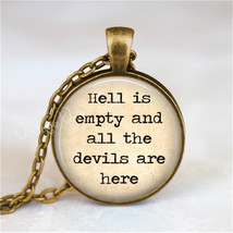 SHAKESPEARE QUOTE Necklace, Literary Quote, Hell Is Empty And All The De... - $12.95