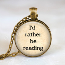 I'D RATHER Be READING Necklace, Book Lover, Read, Library, Librarian, Bo... - $12.95
