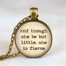 SHAKESPEARE QUOTE Necklace, Literary Quote, And Though She Be But Little... - $12.95