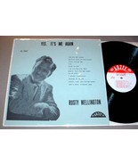 RUSTY WELLINGTON LP - YES IT'S ME AGAIN Arzee RZ-1002 - $150.00