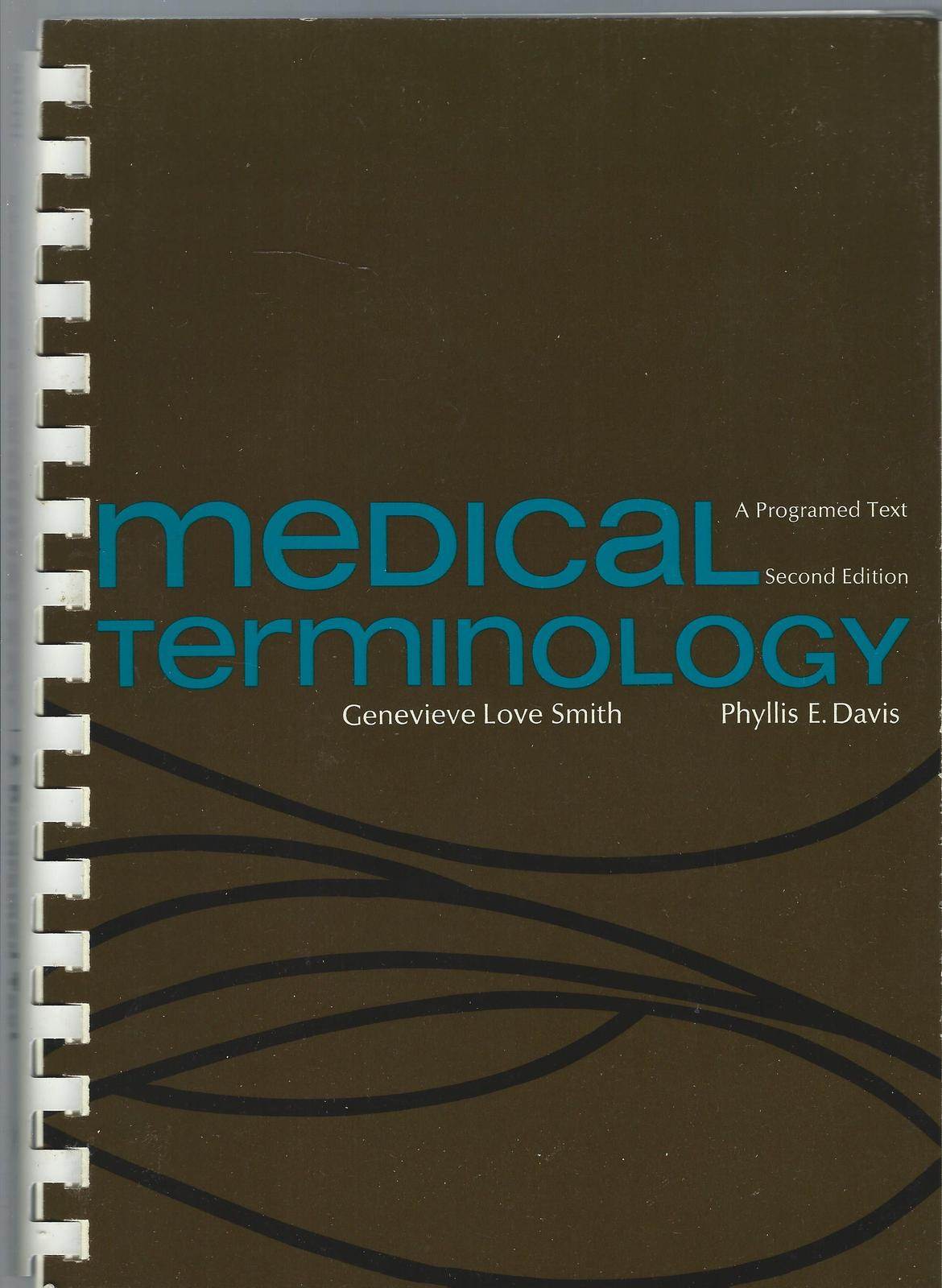 MEDICAL TERMINOLOGY:A PROGRAMED TEXT,2ND ED.,SPIRAL BOUND;Genevieve Love Smith