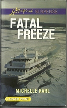 Fatal Freeze Michelle Karl(Love Inspired Large Print Suspense)Paperback ... - $2.25