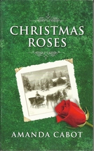 Christmas Roses Amanda Cabot(Love Inspired Large Print Historical)Paperb... - $2.25