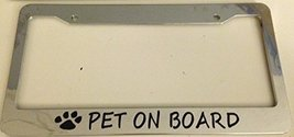 Pet on Board with Paw Prints - Automotive Chrome License Plate Frame - - $15.99