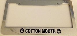 """Funny """" Cotton Mouth """" - Automotive Chrome License Plate Frame - 420 Style - $15.99"""