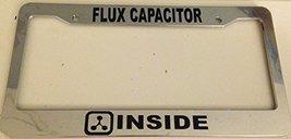 "Flux Capacitor "" Inside "" - Automotive Chrome License Plate Frame - - $15.99"