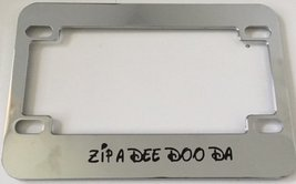 Zip a Dee Doo Da - Chrome Motorcycle / Scooter License Plate - Very Cute - $15.99