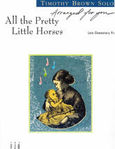 Timothy Brown Solos All the Pretty Little Horses  - $1.50