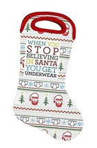 When You Stop Believing in Santa You Get Underwear Stocking and Holiday Bag