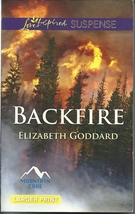 Backfire Elizabeth Goddard (Mountain Cove #3)(Love Inspired Large Print ... - $2.25