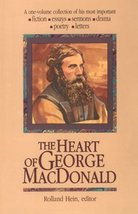 The Heart of George Macdonald: A One-Volume Collection of His Most Impor... - $14.85