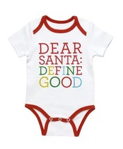 Dear Santa Define Good NEW baby One piece 0 to 3 month