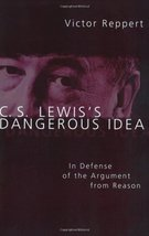 C. S. Lewis's Dangerous Idea: In Defense of the Argument from Reason [Paperback] image 2